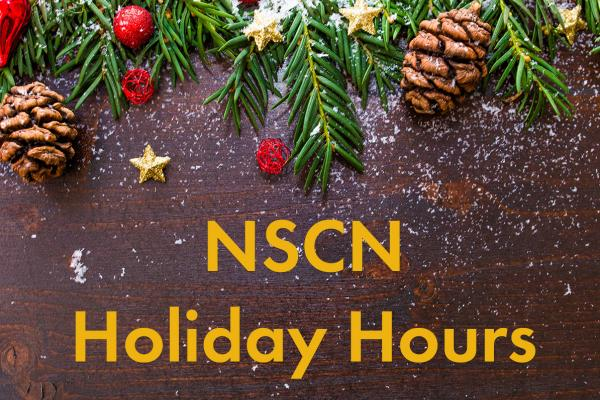 NSCN holiday hours